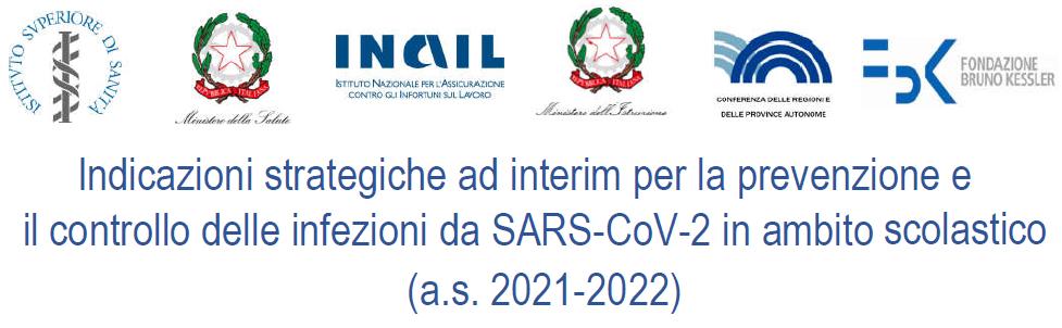 Indicazioni strategiche ad interim per la prevenzione e il controllo delle infezioni da SARS-CoV-2 in ambito scolastico (a.s. 2021-2022)
